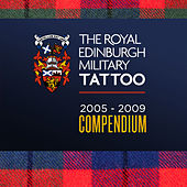 The Royal Edinburgh Military Tattoo - 2005-2009 Compendium by Various Artists