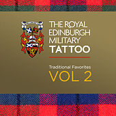 Play & Download The Royal Edinburgh Military Tattoo - Traditional Favorites Vol. 2 by Various Artists | Napster