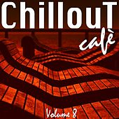 Chillout Café, Vol. 8 by Various Artists