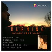 Play & Download Burning (feat. Madx) by Dougie | Napster