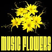 Play & Download Music Flowers by Various Artists | Napster