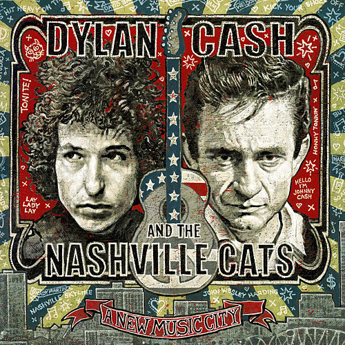 Dylan, Cash, and the Nashville Cats: A New Music City by Various Artists