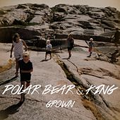 Play & Download Grown - Single by Polar Bear | Napster