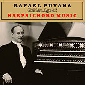 Golden Age of Harpsichord Music by Rafael Puyana