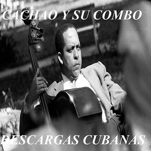 Play & Download Cachao y Su Combo - Descargas Cubanas by Israel