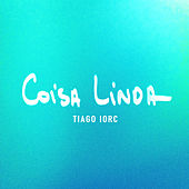 Play & Download Coisa Linda - Single by Tiago Iorc | Napster