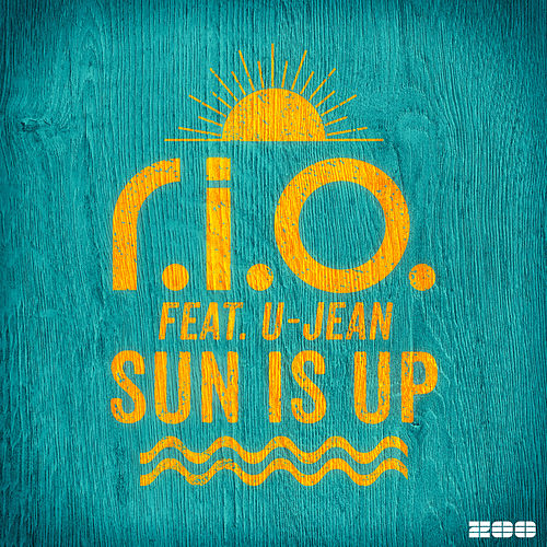 Play & Download Sun Is Up by R.I.O. | Napster