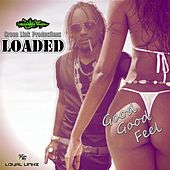 Good Good Feel by Loaded