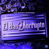 The Money Machine Presenta: El Ban-2 Korrupto by Various Artists