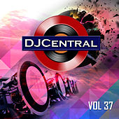 Play & Download DJ Central, Vol. 37 by Various Artists | Napster