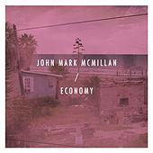 Economy by John Mark McMillan