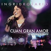 Play & Download Cuan Gran Amor by Ingrid Rosario | Napster