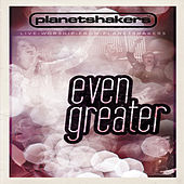 Play & Download Even Greater by Planetshakers | Napster