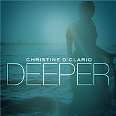 Play & Download Deeper by Christine D'Clario | Napster