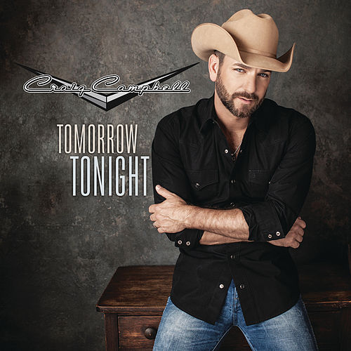 Play & Download Tomorrow Tonight by Craig Campbell | Napster