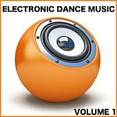 Electronic Dance Music, Vol. 1 by Various Artists