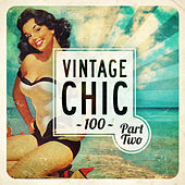 Play & Download Vintage Chic 100 - Part Two by Various Artists | Napster