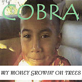 Play & Download My Money Growin' on Trees by Cobra | Napster