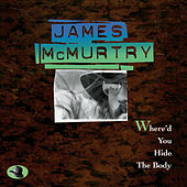 Where'd You Hide The Body by James McMurtry