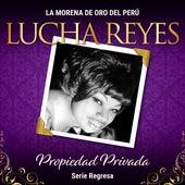 Serie Regresa: Propiedad Privada, Vol. 2 by Lucha Reyes