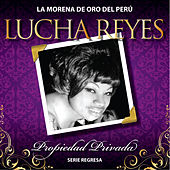 Play & Download Serie Regresa: Propiedad Privada, Vol. 2 by Lucha Reyes | Napster