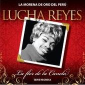 Play & Download Serie Regresa: La Flor de la Canela, Vol. 1 by Lucha Reyes | Napster