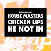 Play & Download He Not In by Chicken Lips | Napster