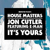 Play & Download It's Yours (feat. E-Man) by Jon Cutler   Napster