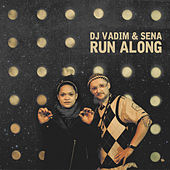 Run Along by DJ Vadim
