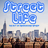 Street Life: The Best of Underground Hip-Hop Featuring Big L, Pharoah Monch, Guilty Simpson, Oddissee, Method Man & More! by Various Artists