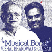 Musical Bond: Vishal Bhardwaj & Gulzar by Various Artists