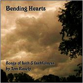 Play & Download Bending Hearts by Tom Rasely | Napster