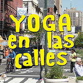 Play & Download Yoga en las Calles by Various Artists | Napster