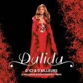 D'ici et d'ailleurs - Le meilleur de Dalida à travers le monde by Dalida