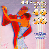 Play & Download 44 Grandes Éxitos de los 40 y 50, Vol. 1 (Remastered) by Various Artists | Napster