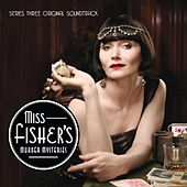 Miss Fisher's Murder Mysteries: Series Three (Original Soundtrack) von Various Artists