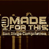 Play & Download Made for This: San Diego Compilation by Various Artists | Napster
