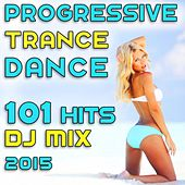 Play & Download 101 Progressive Trance Dance Hits DJ Mix 2015 by Various Artists | Napster