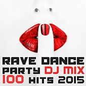 100 Rave Dance Party Hits DJ Mix 2015 by Various Artists