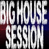 Play & Download Big House Session, Pt. 5 by Various Artists | Napster