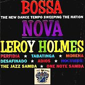 Play & Download Bossa Nova by Leroy Holmes | Napster