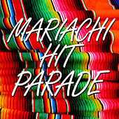 Mariachi Hit Parade by Various Artists