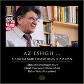 Play & Download Az Eshgh (Live) by Mohammadreza Shajarian | Napster