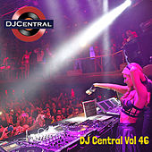 Play & Download DJ Central, Vol. 46 by Various Artists   Napster