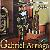 Play & Download Enséñame a Olvidar by Gabriel Arriaga | Napster