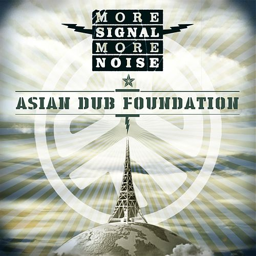 Play & Download More Signal More Noise by Asian Dub Foundation | Napster