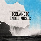 Play & Download This Is Icelandic Indie Music vol. 3 by Various Artists | Napster