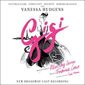 Gigi (New Broadway Cast Recording) by Various Artists