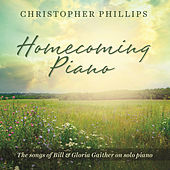Play & Download Homecoming Piano by Christopher Phillips | Napster