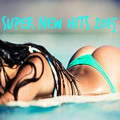 Super New Hits 2015 by Various Artists